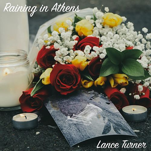Raining in Athens by Lance Turner