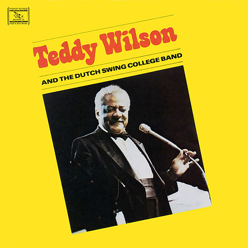 Teddy Wilson and the Dutch Swing College Band de Teddy Wilson