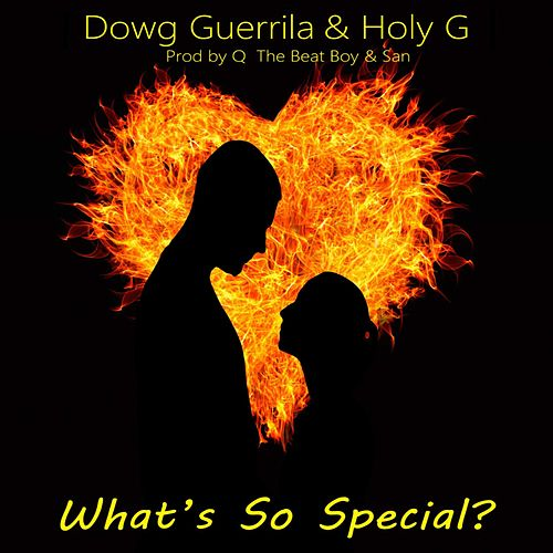 Whats So Special von Dowg Guerrila
