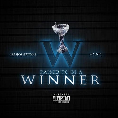 Raised To Be a Winner (feat. Maino) by Iamjoshstone