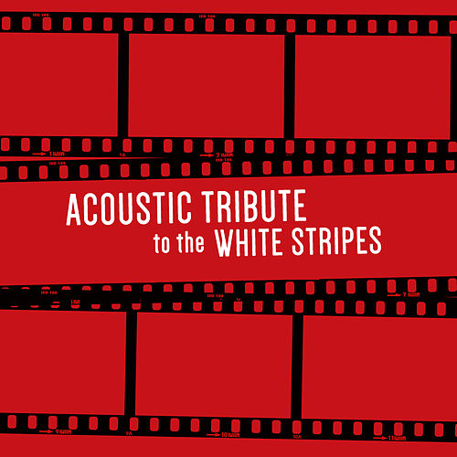 Acoustic Tribute to The White Stripes (Instrumental) di Guitar Tribute Players