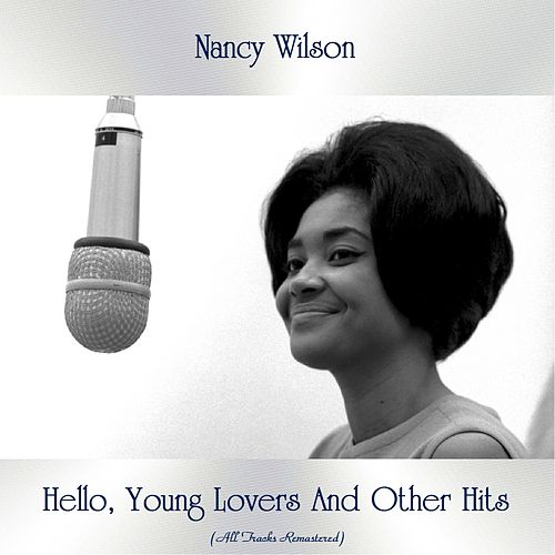 Hello, Young Lovers And Other Hits (All Tracks Remastered) de Nancy Wilson