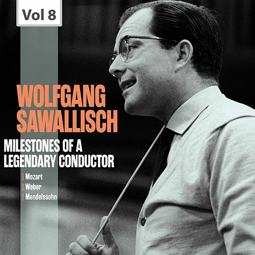 Milestones of a Legendary Conductor: Wolfgang Sawallisch,  Vol. 8 de Philharmonia Orchestra