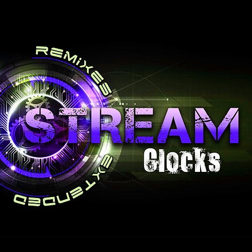 Clocks (Remixes - Extended) by Stream