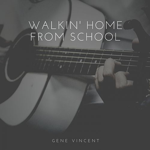 Walkin' Home from School by Gene Vincent