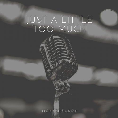 Just a Little Too Much de Ricky Nelson