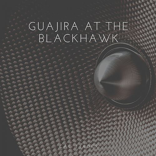 Guajira At the Blackhawk by Cal Tjader