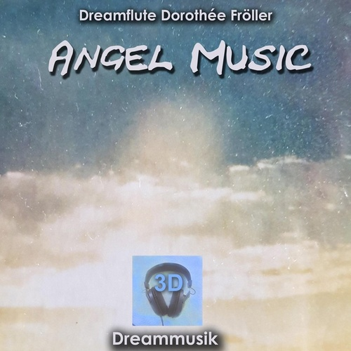 Angel Music 3D von Dreamflute Dorothée Fröller