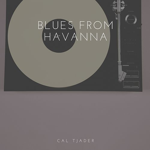 Blues from Havanna von Cal Tjader