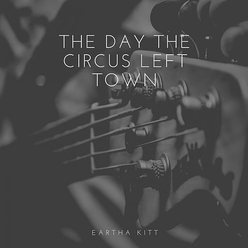 The Day the Circus Left Town de Eartha Kitt
