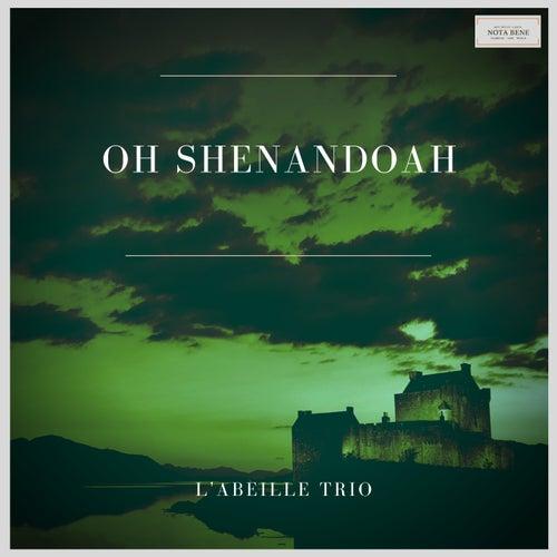 Oh Shenandoah by L'Abeille trio