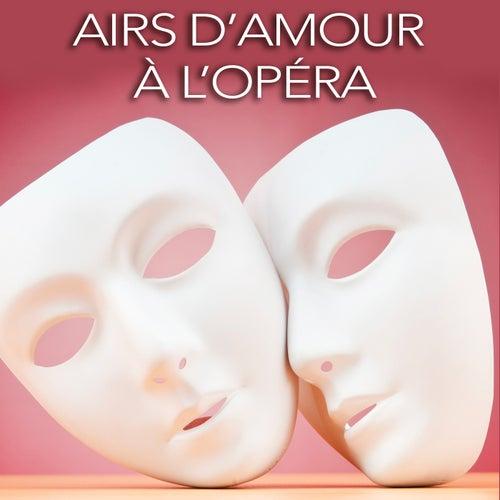 Airs d'amour à l'opéra de Various Artists