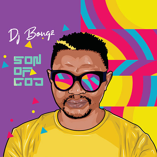 Son Of God de DJ Bongz