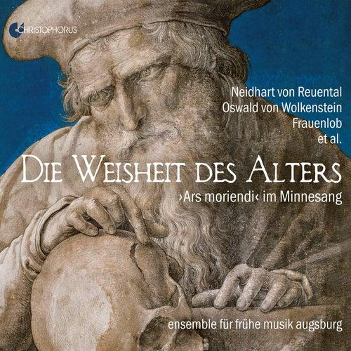 Die Weisheit des Alters: Ars moriendi im Minnesang von Ensemble für frühe Musik Augsburg