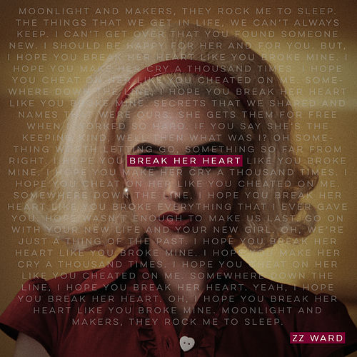 Break Her Heart de ZZ Ward