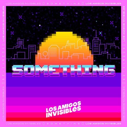 Something de Los Amigos Invisibles