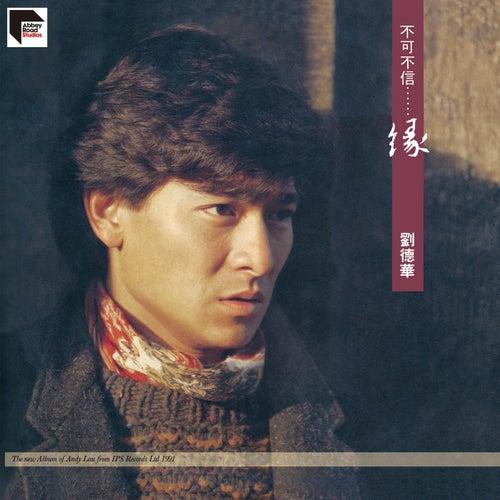 Bu Ke Bu Xin . . . Yuan (Remastered 2020) de Andy Lau