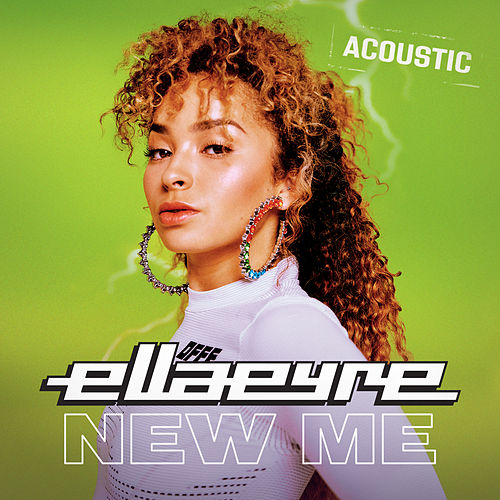 New Me (Acoustic) by Ella Eyre