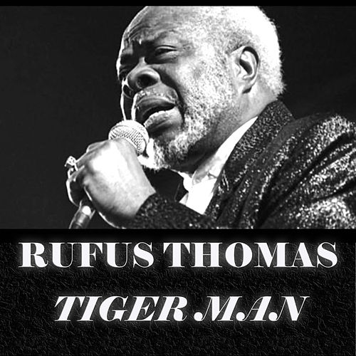Tiger Man by Rufus Thomas
