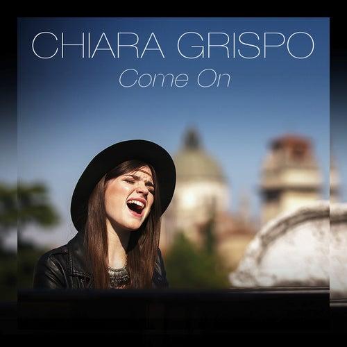 Come On by Chiara Grispo