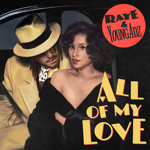 All Of My Love by Raye