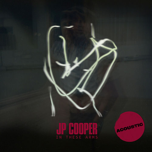 In These Arms (Acoustic) von JP Cooper