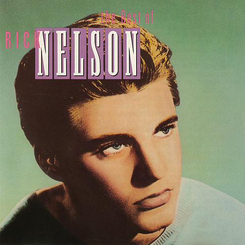 The Best Of Rick Nelson by Rick Nelson