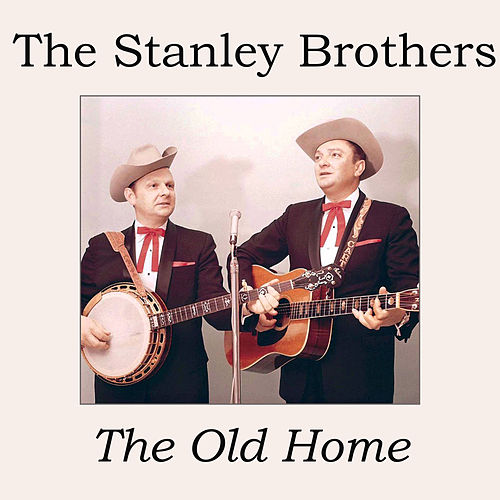 The Old Home de The Stanley Brothers