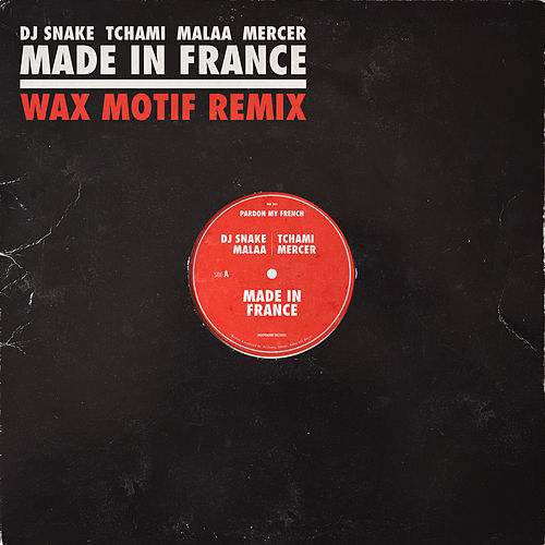 Made In France (Wax Motif Remix) di DJ Snake