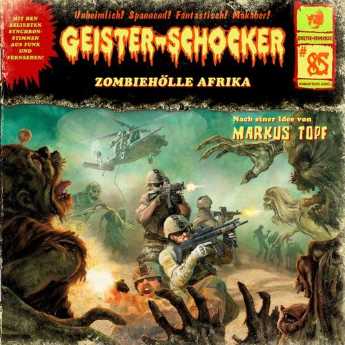 Folge 85: Zombie-Hölle Afrika von Geister-Schocker