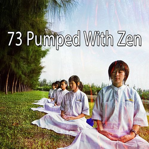 73 Pumped with Zen by Yoga Music