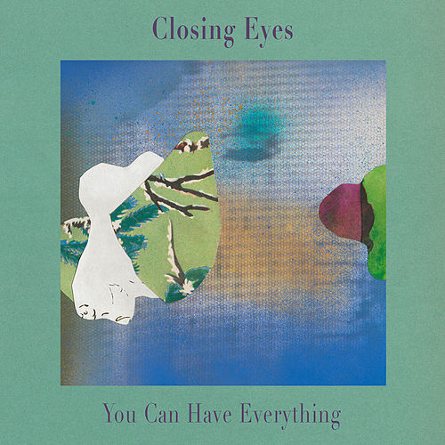 You Can Have Everything by Closing Eyes