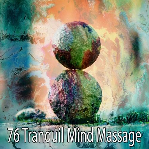 76 Tranquil Mind Massage von Entspannungsmusik