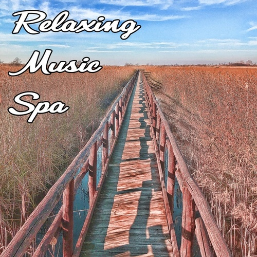 Relaxing Spa Music by Relaxing Spa Music