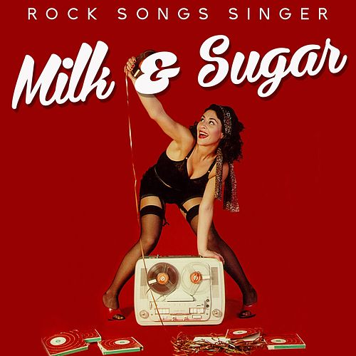 Milk & Sugar (Rock Songs Singer) by Various Artists