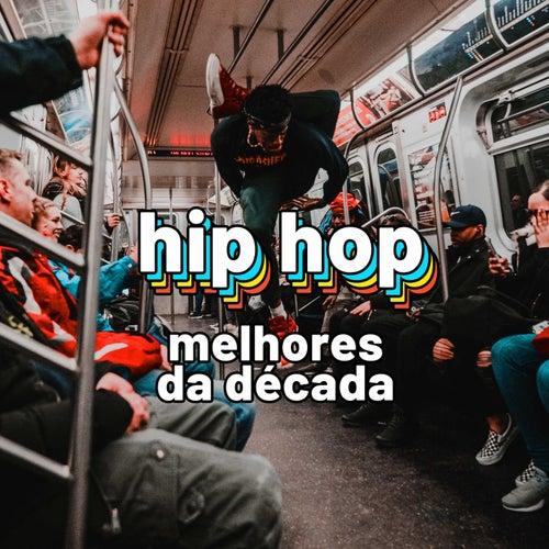 Hip Hop Melhores da Década de Various Artists