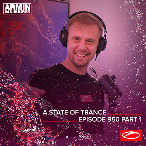 ASOT 950 - A State Of Trance Episode 950 (Part 1) de Armin Van Buuren