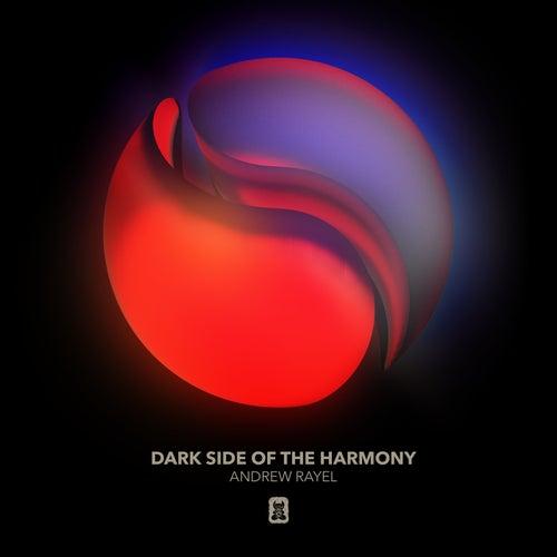 Dark Side Of The Harmony (FYH 200 Anthem) von Andrew Rayel