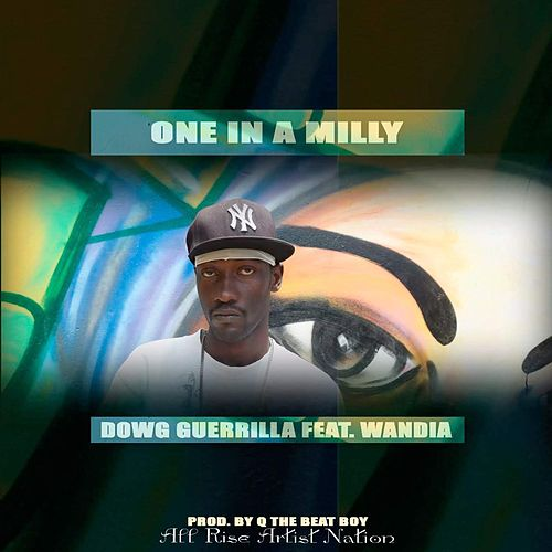 One In A Milly von Dowg Guerrila