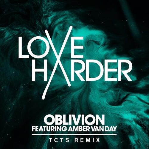 Oblivion (TCTS Remix) de Love Harder