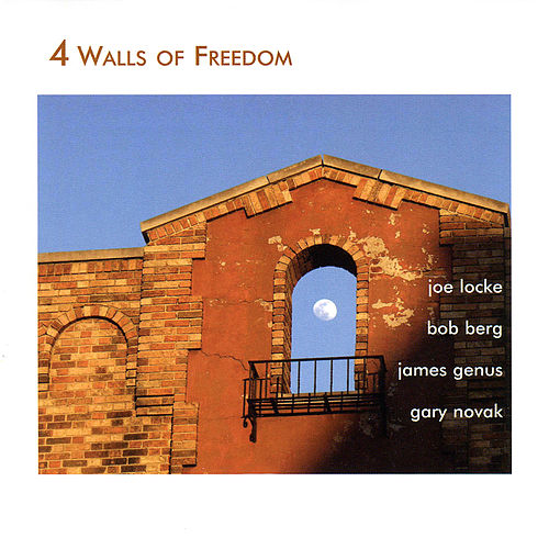 4 Walls of Freedom de Joe Locke