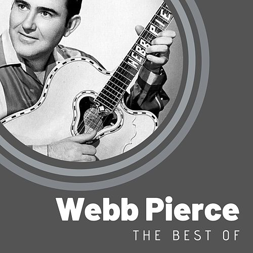 The Best of Webb Pierce by Webb Pierce