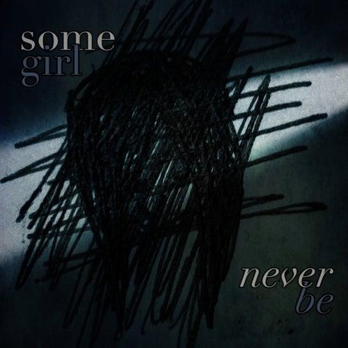 Never Be de Somegirl