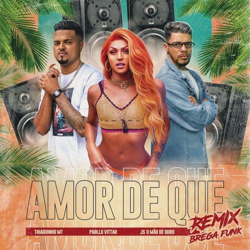 Amor de Que (Brega Funk Remix) de Pabllo Vittar