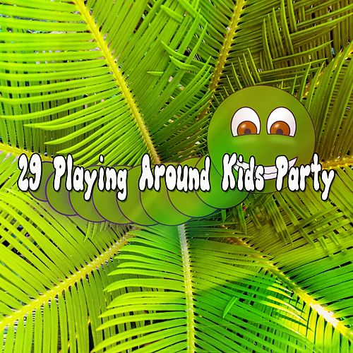 29 Playing Around Kids Party de Canciones Infantiles