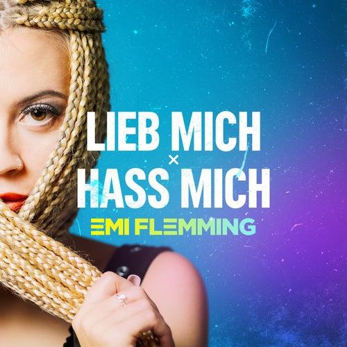 Lieb Mich x Hass Mich (Anstandslos & Durchgeknallt Remix) by Emi Flemming