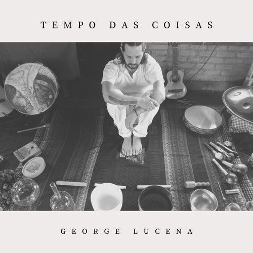 Tempo das Coisas by George Lucena