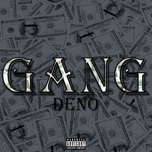 Gang by Deno