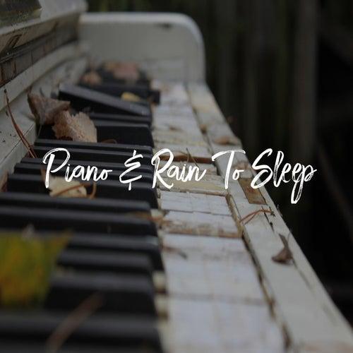 Piano & Rain To Sleep by Sleepy Times