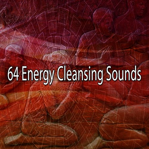 64 Energy Cleansing Sounds by Zen Music Garden